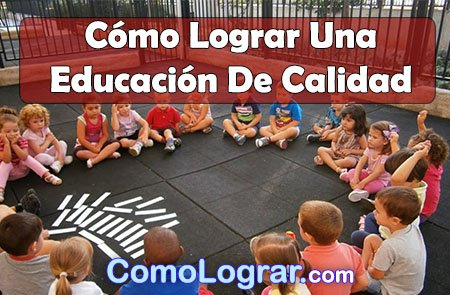 como-lograr-una-educacion-de-calidad